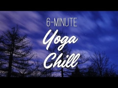 6-Minute Yoga Chill - Yoga With Adriene