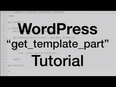 WordPress get_template_part Tutorial