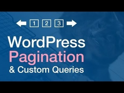 WordPress Pagination Tutorial (Custom Query & Template Integ…