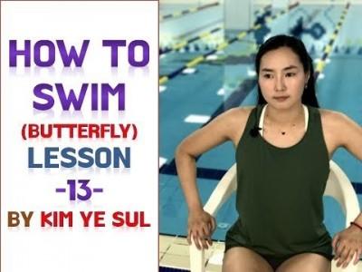 (한국어,Eng cc) 수영강습 접영편 #13 (국가대표 수영선수 김예슬)  접영 발차기 Butterfly …